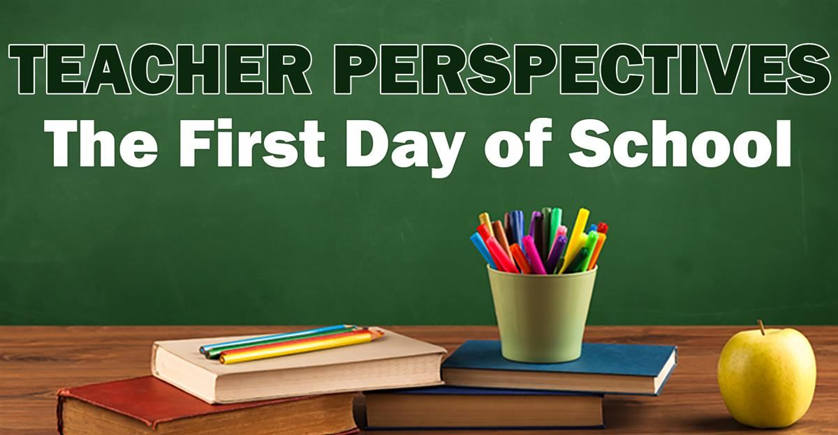 First Day of School Teacher Perspectives